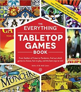 A book review of The Everything Tabletop Games Book: From Settlers of Catan to Pandemic, find out which games to choose, how to play, and the best ways to win! by Bebo of Be Bold Games