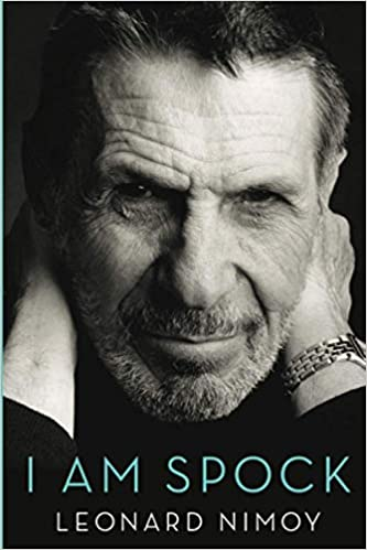 A book review of I Am Spock by Leonard Nimoy - of Star Trek: The Original Series Fame