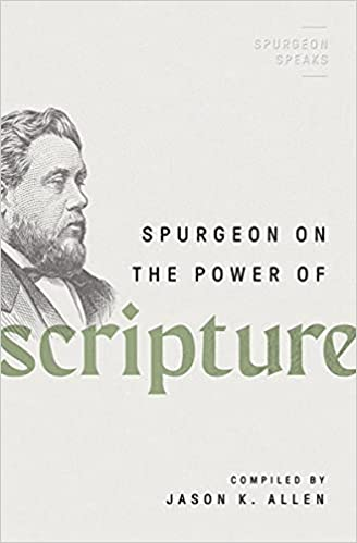 A book review of Spurgeon on the Power of Scripture (Spurgeon Speaks) Compiled by Jason K. Allen