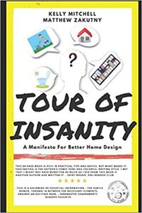 A book review of Tour of Insanity: A Manifesto for Better Home Design by Kelly Mitchell and Matthew Zakutny