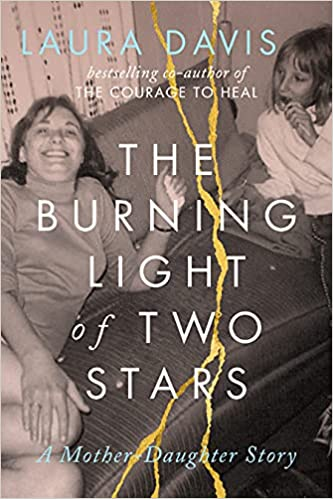 A book review of The Burning Light of Two Stars: a Mother Daughter Story by Laura Davis