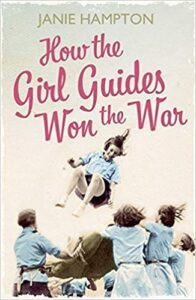 A book review of How the Girl Guides Won the War by Janie Hampton