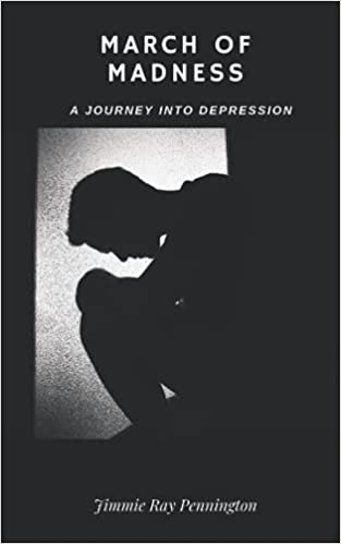 A book review of March of Madness: A Journey Into Depression by Jimmie Ray Pennington