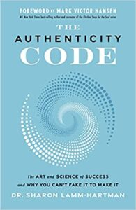 A book review The Authenticity Code: The Art and Science of Success and Why You Can't Fake It to Make It by Dr. Sharon Lamm-Hartman