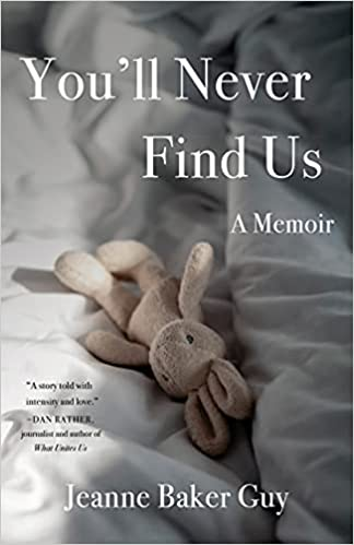 A book review of You'll Never Find Us: A Memoir by Jeanne Baker Guy