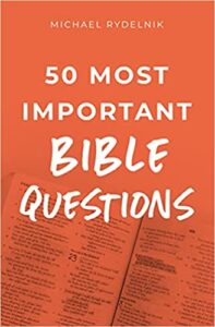 A book review of 50 Most Important Bible Questions by Michael Rydelnik