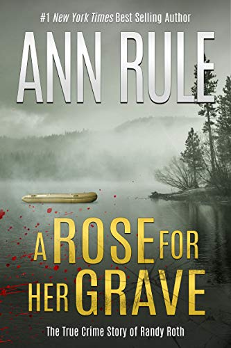 A book review of A Rose for Her Grave by Ann Rule