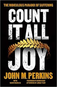 A book review of Count It All Joy: The Ridiculous Paradox of Suffering by John M. Perkins with Karen Waddles