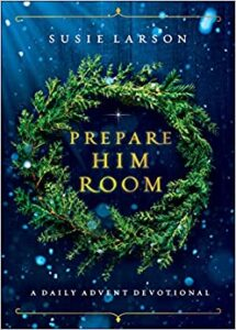 A book review of Prepare Him Room: A Daily Advent Devotional by Susie Larson